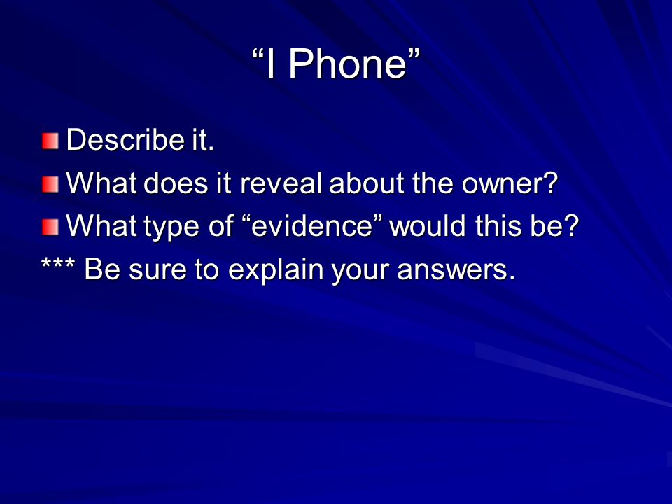 I Phone Describe it. What does it reveal about the owner