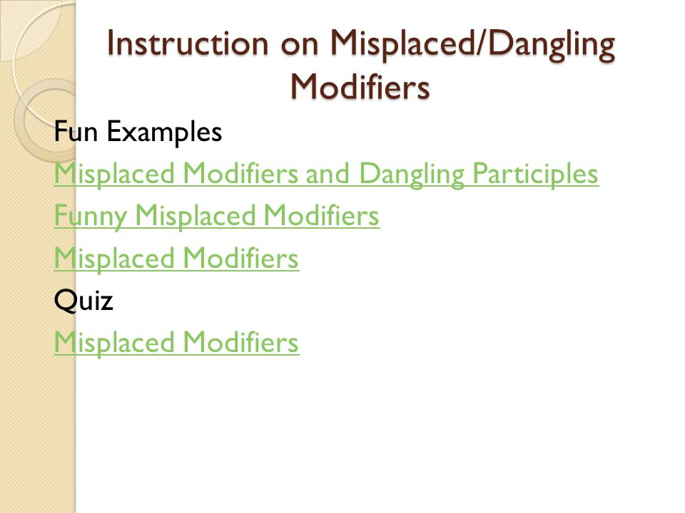 Instruction on Misplaced/Dangling Modifiers