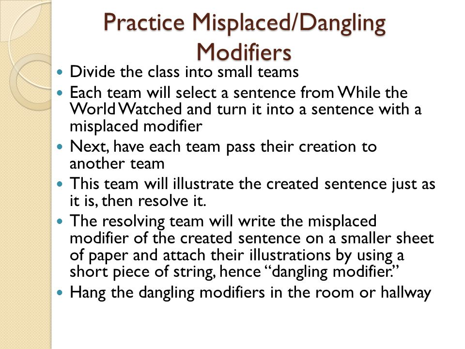 Practice Misplaced/Dangling Modifiers