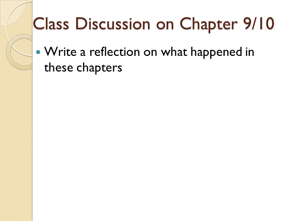 Class Discussion on Chapter 9/10