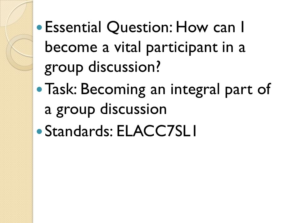 Essential Question: How can I become a vital participant in a group discussion