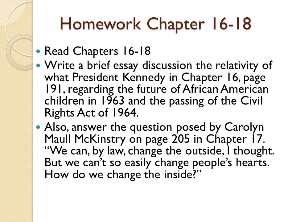 Homework Chapter 16-18 Read Chapters 16-18