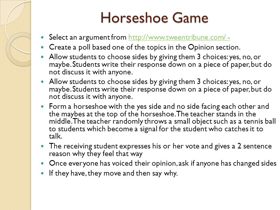 Horseshoe Game Select an argument from http://www.tweentribune.com/ -