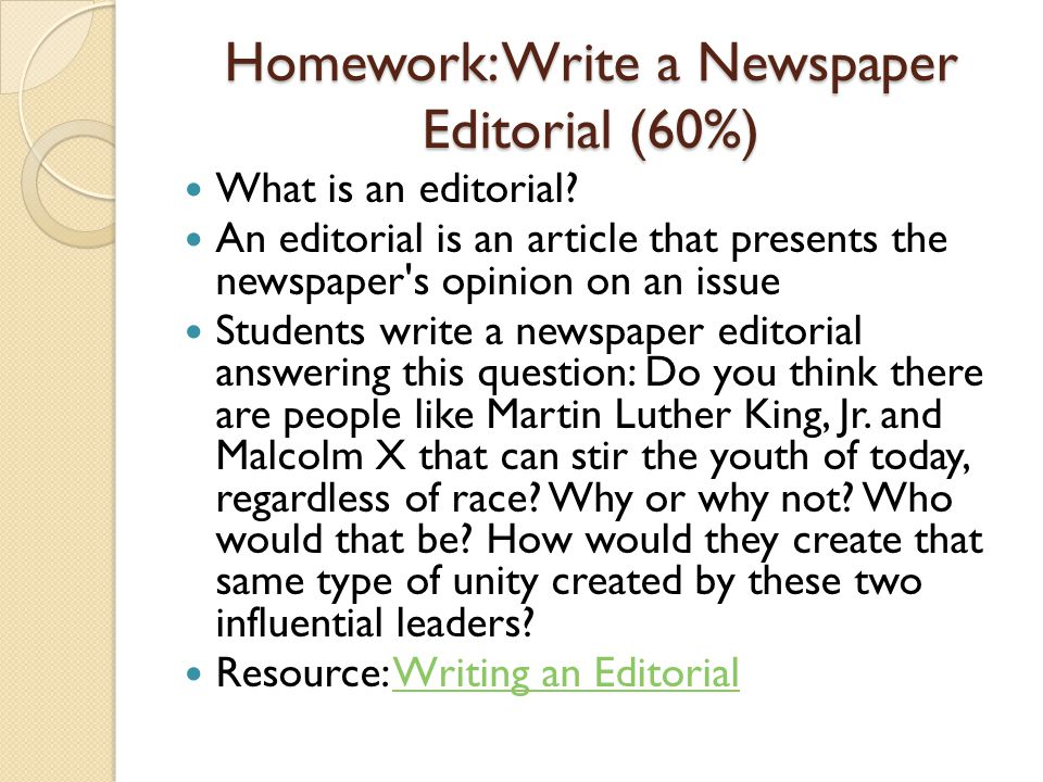 Homework: Write a Newspaper Editorial (60%)