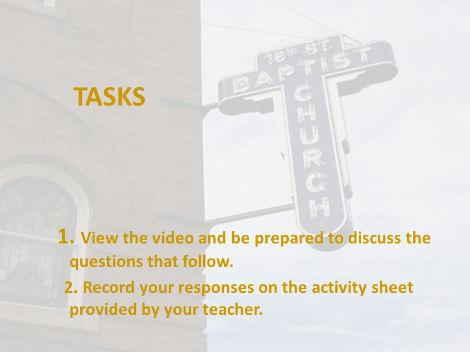TASKS 1. View the video and be prepared to discuss the questions that follow.