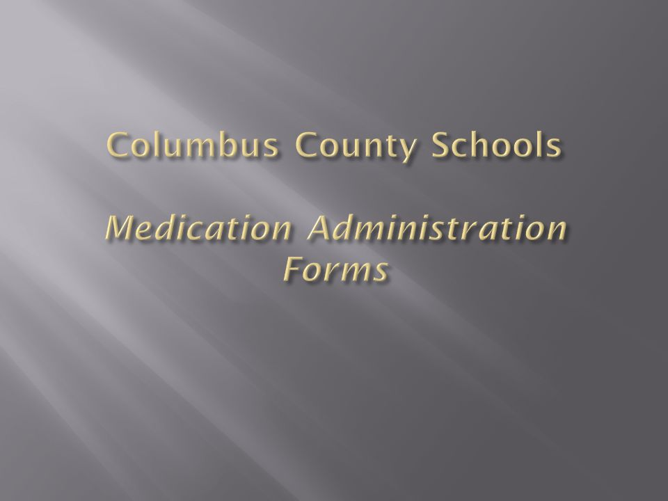 Columbus County Schools Medication Administration Forms