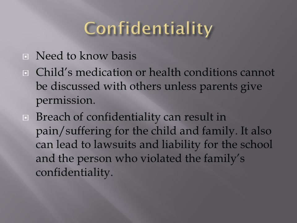 Confidentiality Need to know basis