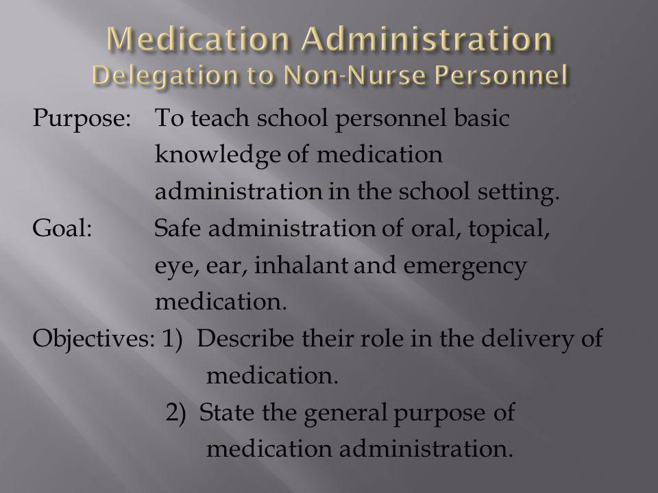 Medication Administration Delegation to Non-Nurse Personnel