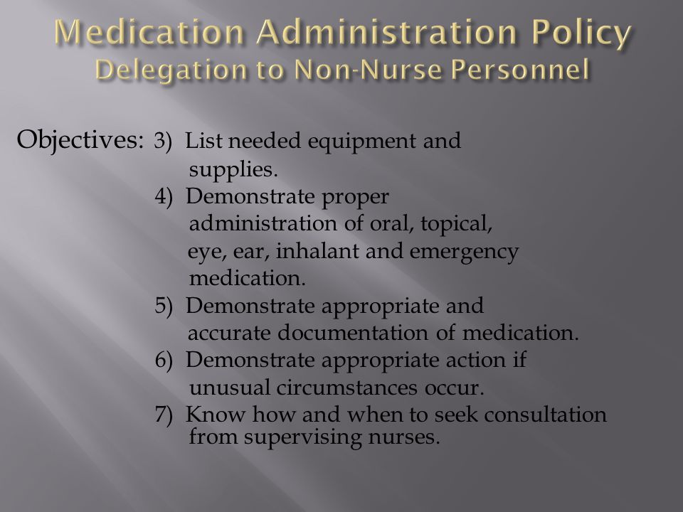 Medication Administration Policy Delegation to Non-Nurse Personnel