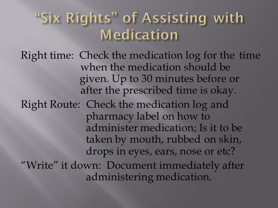 Six Rights of Assisting with Medication