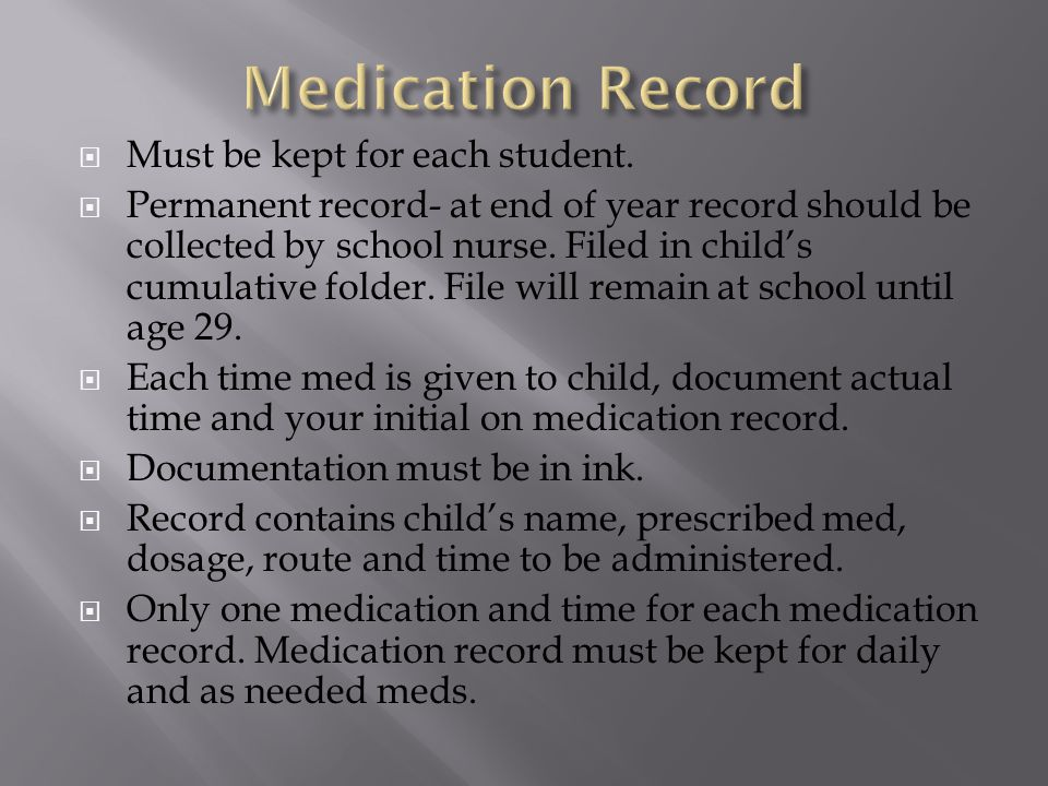 Medication Record Must be kept for each student.