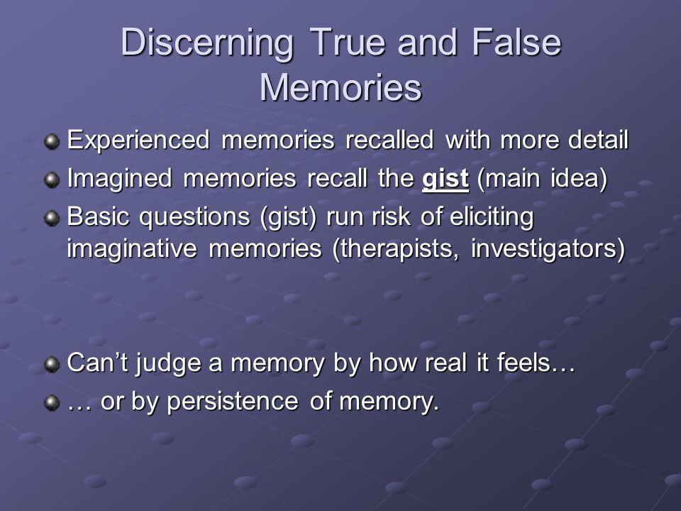 Discerning True and False Memories
