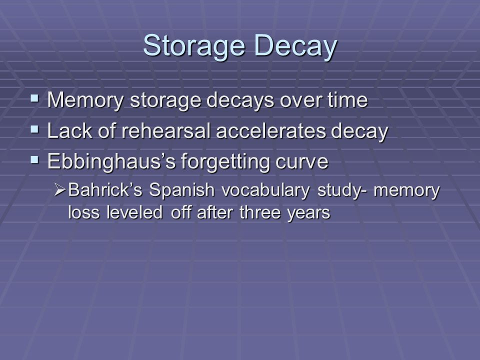 Storage Decay Memory storage decays over time