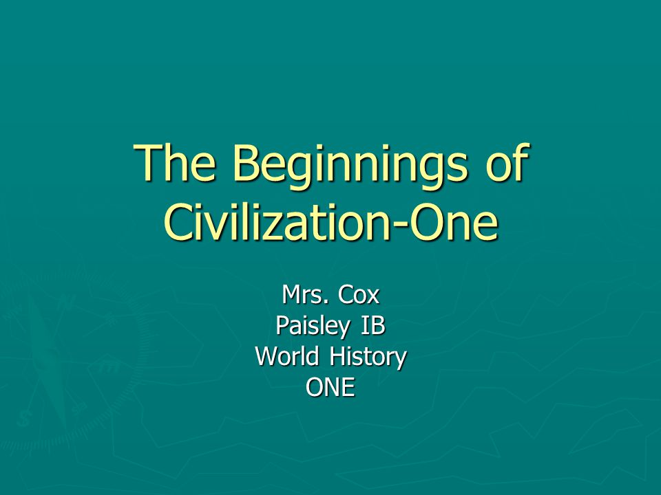 The Beginnings of Civilization-One