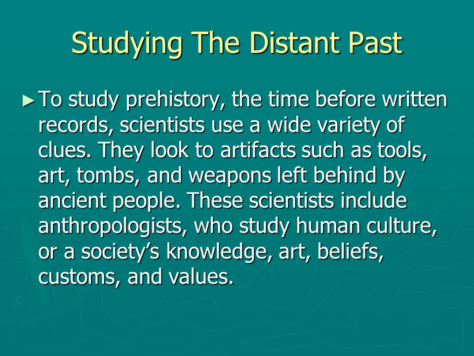 Studying The Distant Past