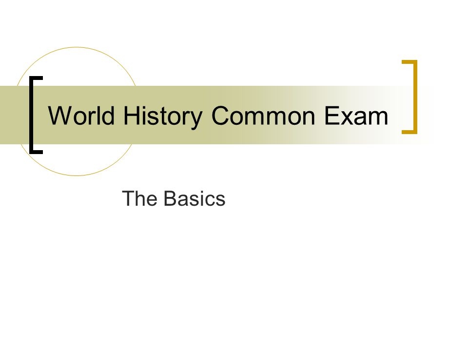 World History Common Exam