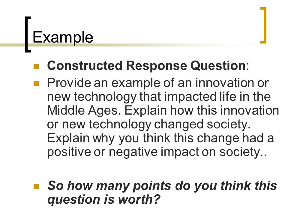 Example Constructed Response Question: