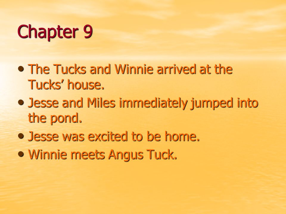 Chapter 9 The Tucks and Winnie arrived at the Tucks' house.