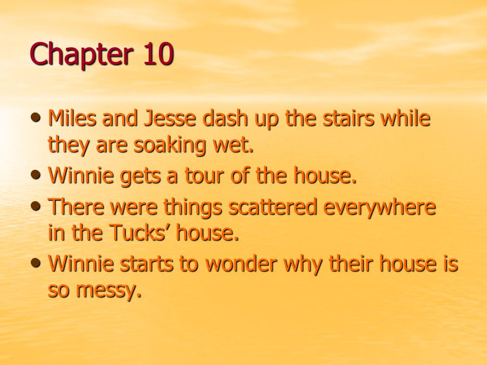 Chapter 10 Miles and Jesse dash up the stairs while they are soaking wet. Winnie gets a tour of the house.