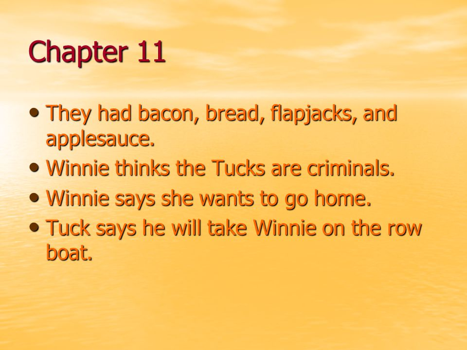 Chapter 11 They had bacon, bread, flapjacks, and applesauce.