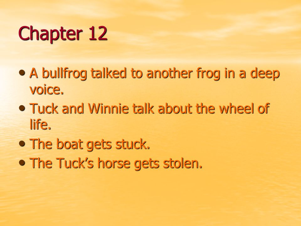 Chapter 12 A bullfrog talked to another frog in a deep voice.