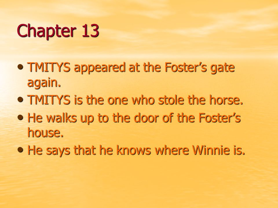 Chapter 13 TMITYS appeared at the Foster's gate again.