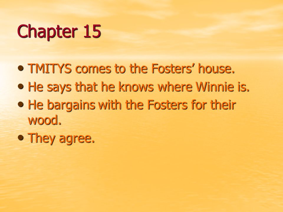 Chapter 15 TMITYS comes to the Fosters' house.