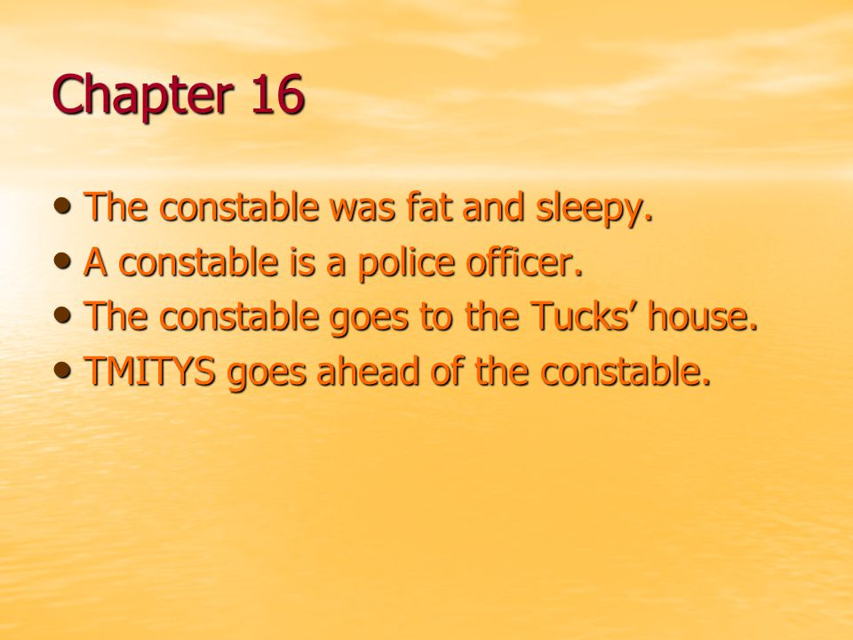 Chapter 16 The constable was fat and sleepy.