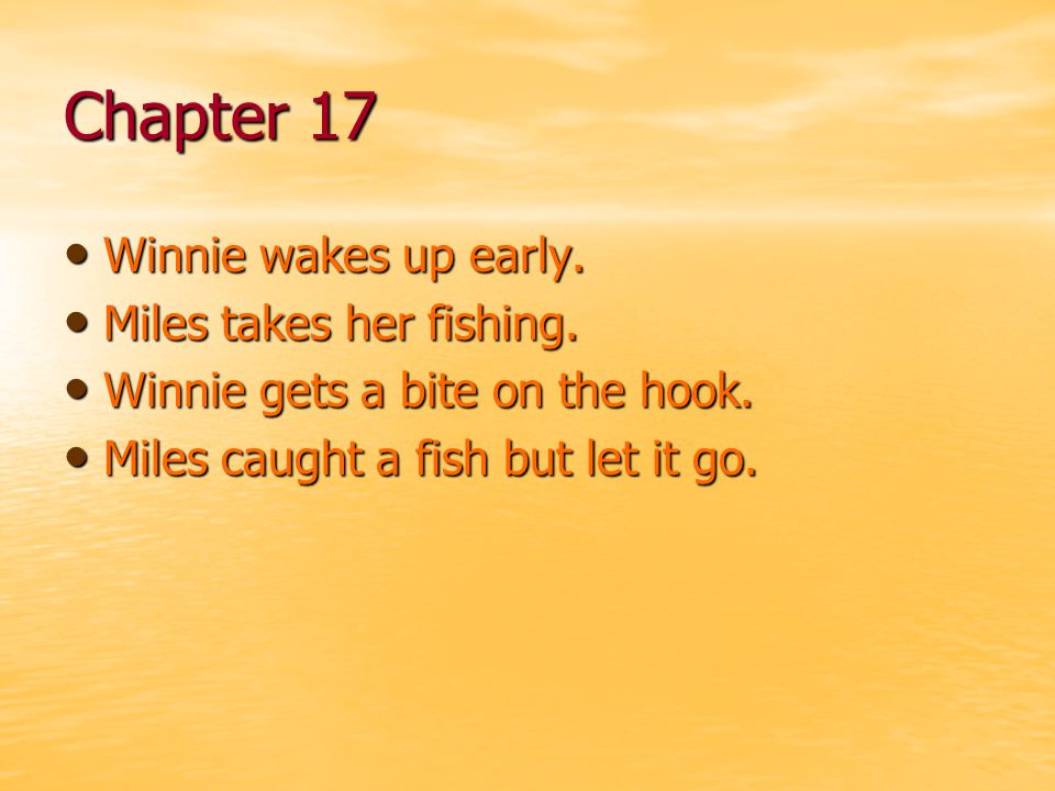 Chapter 17 Winnie wakes up early. Miles takes her fishing.