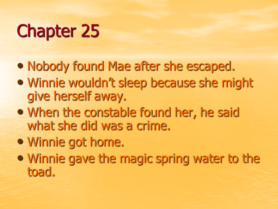 Chapter 25 Nobody found Mae after she escaped.
