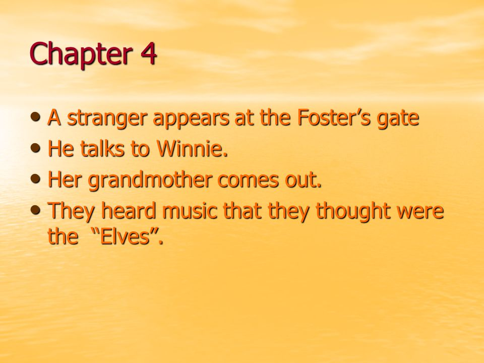 Chapter 4 A stranger appears at the Foster's gate He talks to Winnie.