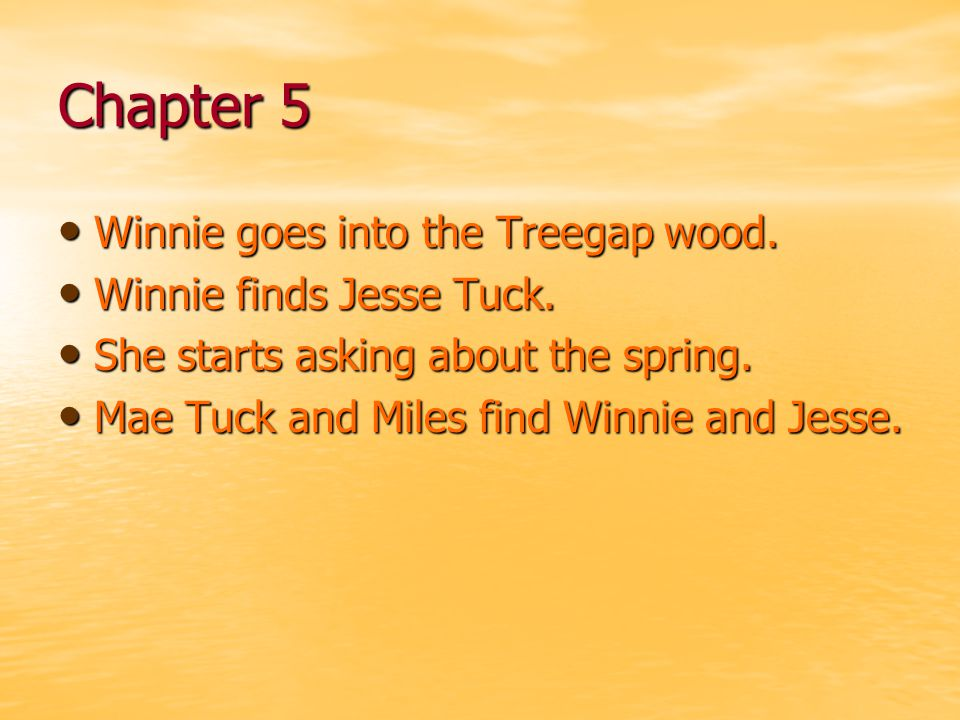 Chapter 5 Winnie goes into the Treegap wood. Winnie finds Jesse Tuck.