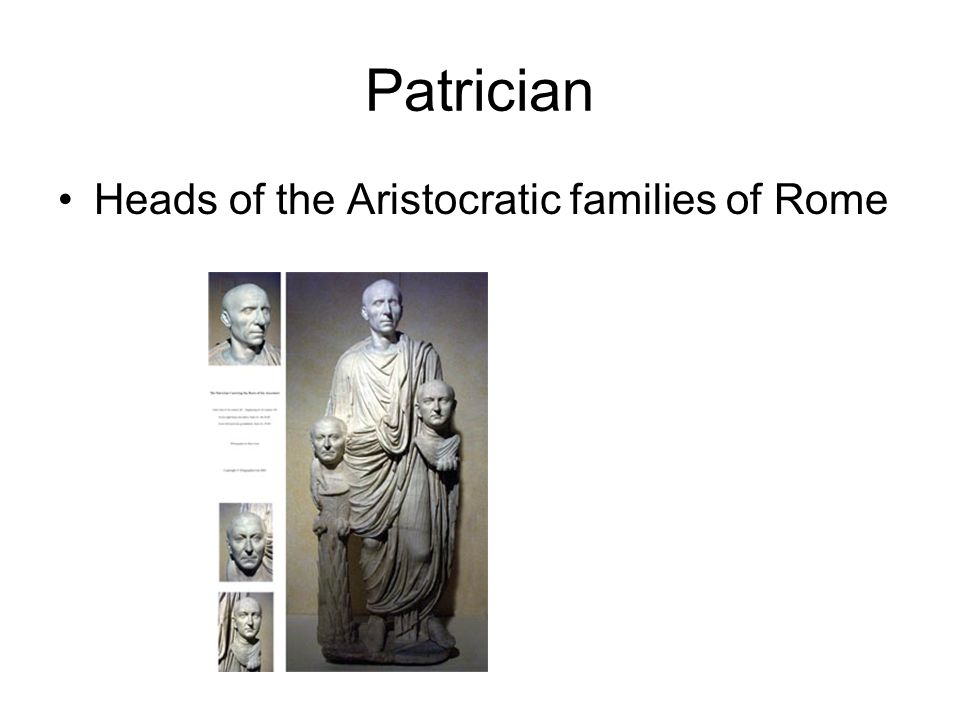Patrician Heads of the Aristocratic families of Rome