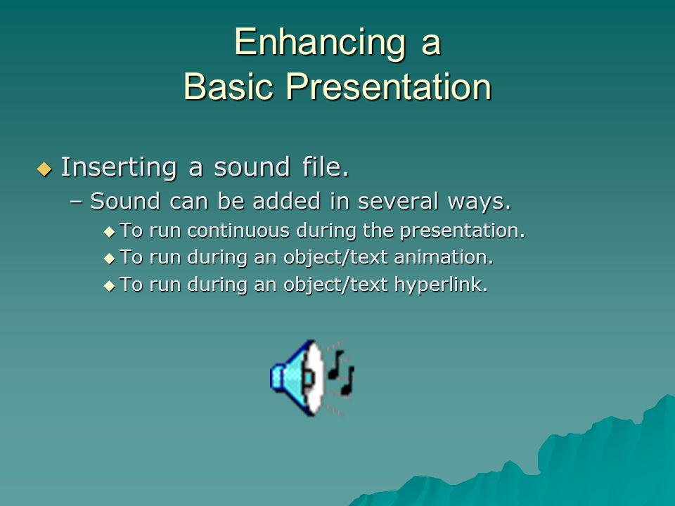 Enhancing a Basic Presentation