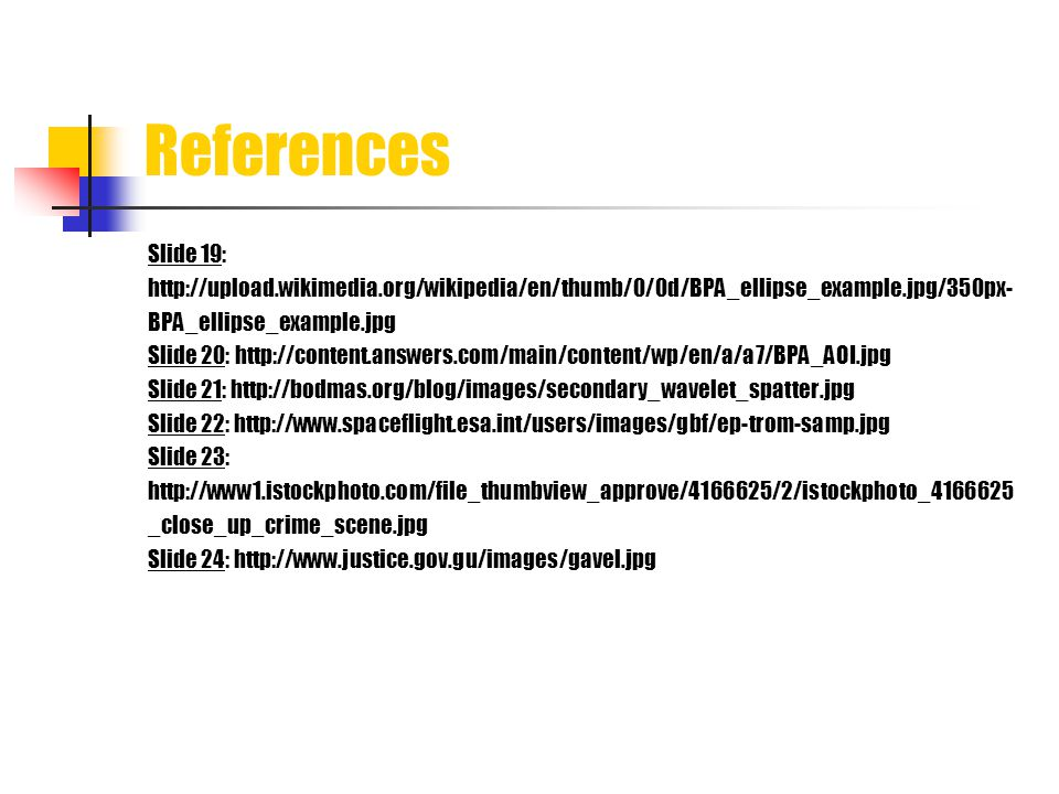 References Slide 19: http://upload.wikimedia.org/wikipedia/en/thumb/0/0d/BPA_ellipse_example.jpg/350px-