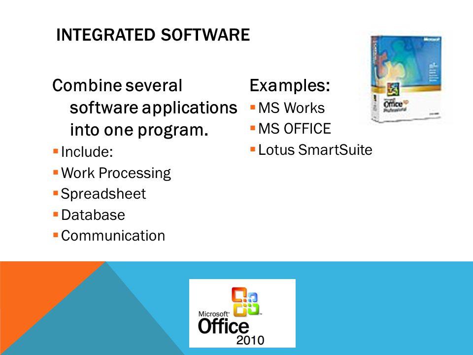 Combine several software applications into one program. Examples:
