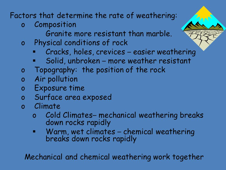 Mechanical and chemical weathering work together