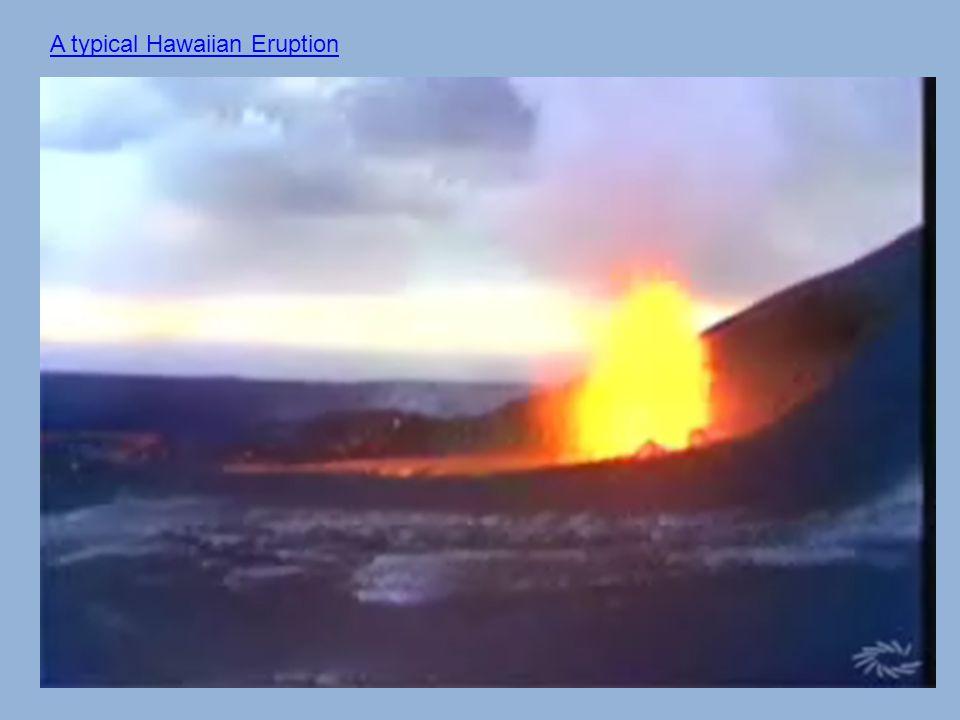 A typical Hawaiian Eruption