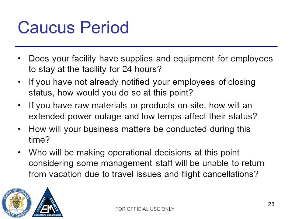 Caucus Period Does your facility have supplies and equipment for employees to stay at the facility for 24 hours