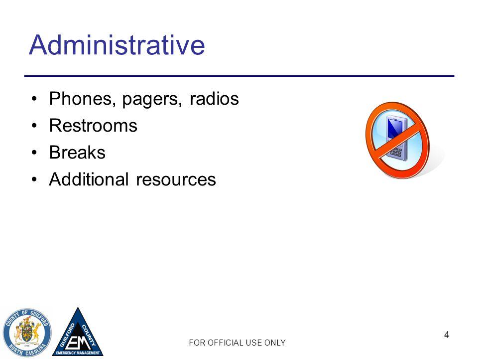 Administrative Phones, pagers, radios Restrooms Breaks