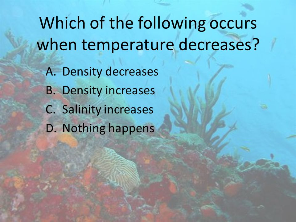 Which of the following occurs when temperature decreases