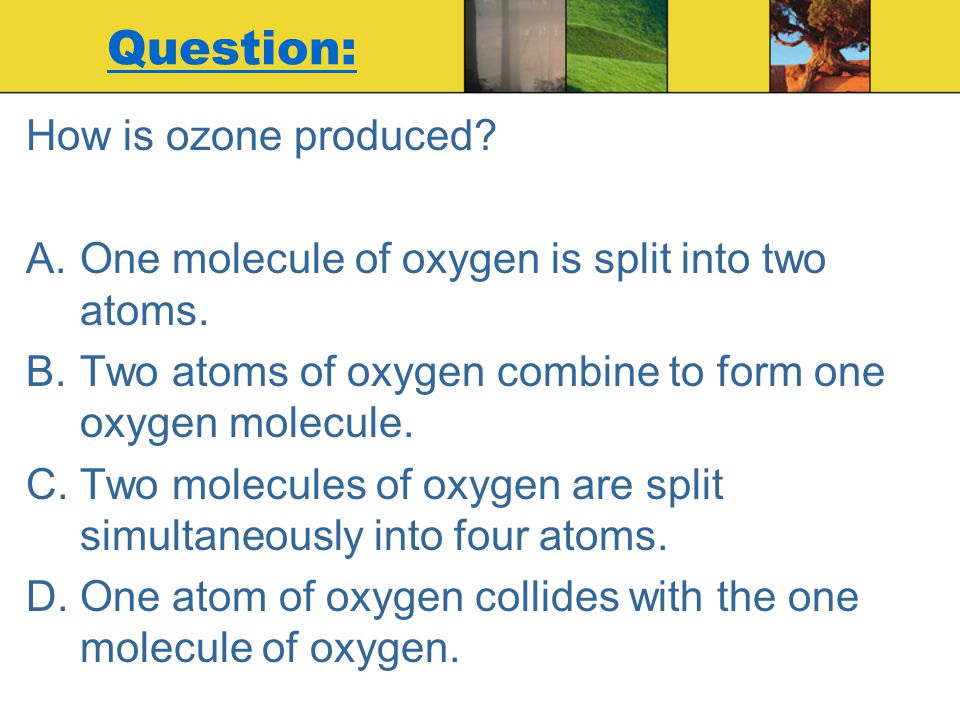Question: How is ozone produced