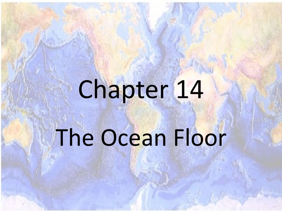 Chapter 14 The Ocean Floor