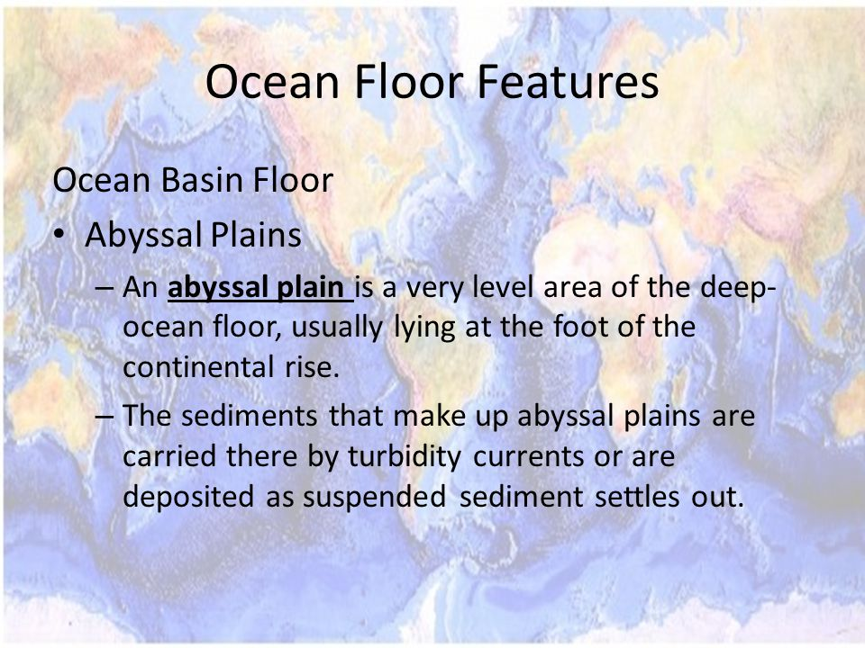 Ocean Floor Features Ocean Basin Floor Abyssal Plains