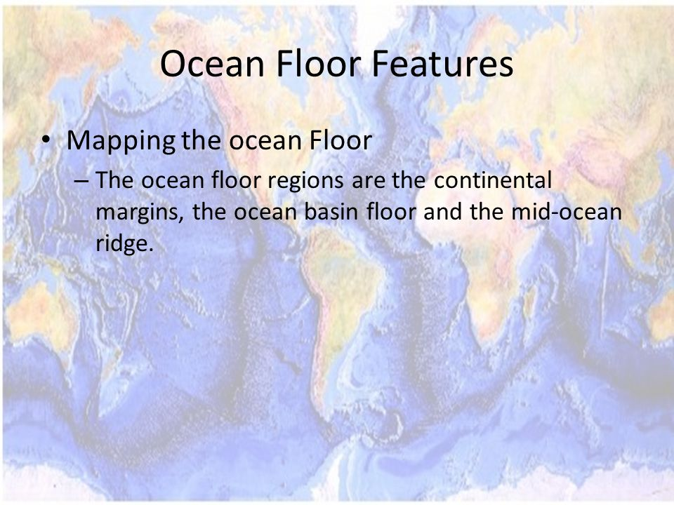 Ocean Floor Features Mapping the ocean Floor
