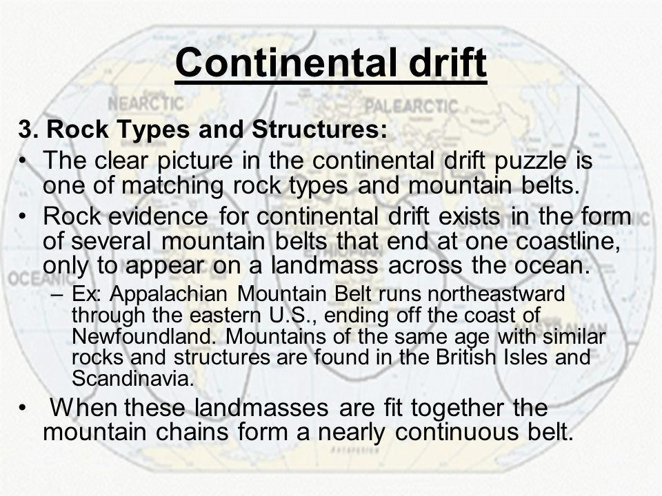 Continental drift 3. Rock Types and Structures: