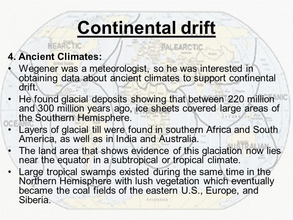 Continental drift 4. Ancient Climates: