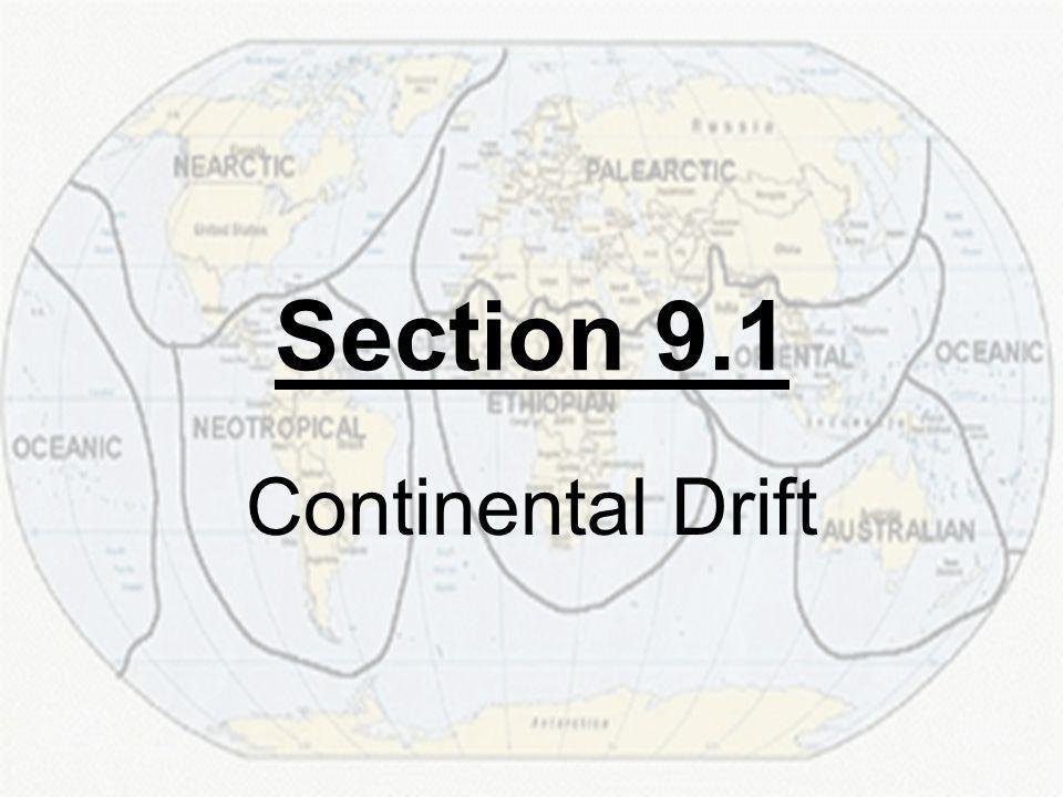 Section 9.1 Continental Drift