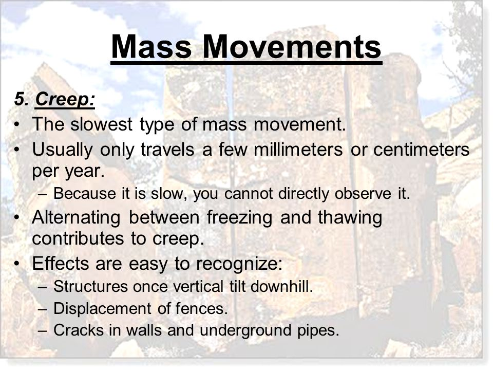 The slowest type of mass movement.