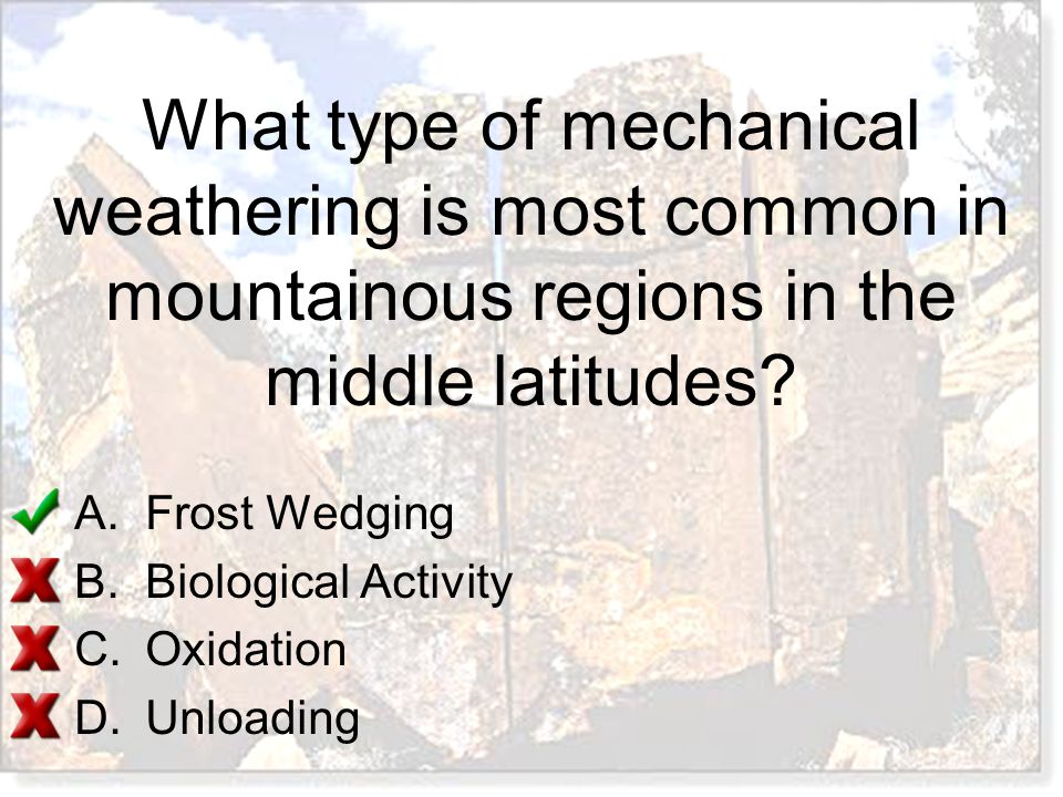 What type of mechanical weathering is most common in mountainous regions in the middle latitudes